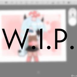 wip workinprogress